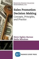 Sales Promotion Decision Making - Concepts, Principles, and Practice (ISBN: 9781631570476)