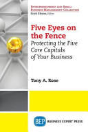Five Eyes on the Fence - Protecting the Five Core Capitals of Your Business (ISBN: 9781631570391)