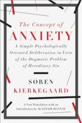 Concept of Anxiety - Soren Kierkegaard, Alastair Hannay (ISBN: 9781631490040)