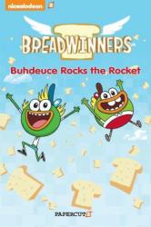 Breadwinners #2: Buhdeuce Rocks the Rocket (ISBN: 9781629914381)