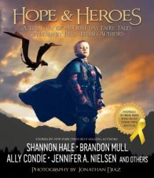 True Heroes: A Treasury of Modern-Day Fairy Tales Written by Best-Selling Authors (ISBN: 9781629721033)