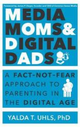 Media Moms & Digital Dads - Yalda Uhls (ISBN: 9781629560847)