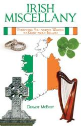 Irish Miscellany: Everything You Always Wanted to Know about Ireland (ISBN: 9781629145167)