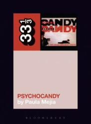 Jesus and Mary Chain's Psychocandy (ISBN: 9781628929508)