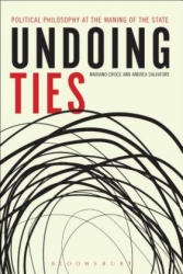 Undoing Ties: Political Philosophy at the Waning of the State (ISBN: 9781628922028)