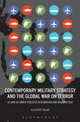 Contemporary Military Strategy and the Global War on Terror - US & UK Armed Forces in Afghanistan and Iraq 2001-2012 (ISBN: 9781628921458)