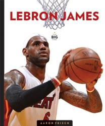 Lebron James (ISBN: 9781628320633)