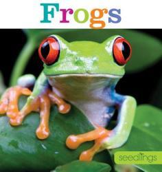 Seedlings: Frogs (ISBN: 9781628320428)