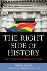 The Right Side of History: 100 Years of Lgbtq Activism (ISBN: 9781627781237)