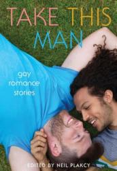 Take This Man - Gay Romance Stories (ISBN: 9781627780858)