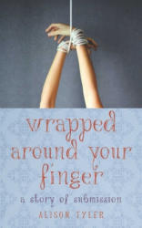 Wrapped Around Your Finger - Alison Tyler (ISBN: 9781627780636)