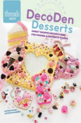 Decoden Desserts - Sweet Shoppe Decorations for Phones & Favorite Thing (ISBN: 9781627109703)