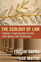 Ecology of Law - Toward a Legal System in Tune with Nature and Community (ISBN: 9781626562066)