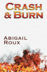 Crash & Burn - Abigail Roux (ISBN: 9781626492035)