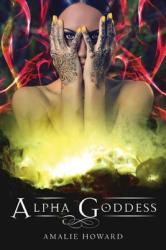 Alpha Goddess (ISBN: 9781626362086)