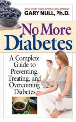 No More Diabetes - Gary Null (ISBN: 9781626361553)
