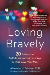 Loving Bravely (ISBN: 9781626255814)