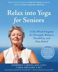 Relax into Yoga for Seniors - Carol Krucoff, Kimberly Carson, Mitchell W. Krucoff, Jim Carson (ISBN: 9781626253643)