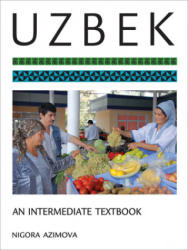 UZBEK AN INTERMEDIATE TEXTBOOK (ISBN: 9781626163164)