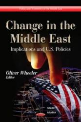 Change in the Middle East - Implications and U. S. Policies (ISBN: 9781624177514)