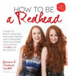 How to be a Redhead - Adrienne Vendetti (ISBN: 9781624142222)