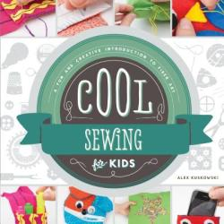 Cool Sewing for Kids - Alex Kuskowski (ISBN: 9781624033117)