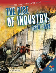 The Rise of Industry - Amy Van Zee, David Bensman (ISBN: 9781624031762)