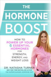 The Hormone Boost: How to Power Up Your 6 Essential Hormones for Strength, Energy, and Weight Loss (ISBN: 9781623366773)