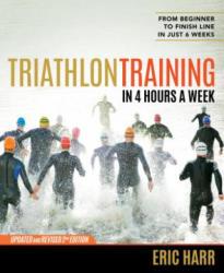 Triathlon Training in Four Hours a Week (ISBN: 9781623365592)