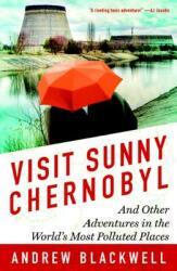 Visit Sunny Chernobyl - Andrew Blackwell (ISBN: 9781623360269)