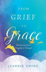 From Grief to Grace (ISBN: 9781622822942)