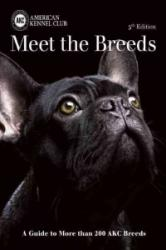 Meet the Breeds: A Guide to More Than 200 AKC Breeds (ISBN: 9781621871170)