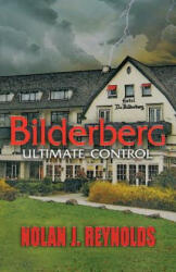Bilderberg: Ultimate Control (ISBN: 9781621830368)