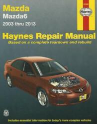 Mazda 6 Automotive Repair Manual - Anon (ISBN: 9781620921708)
