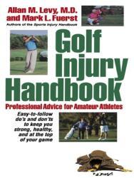 Golf Injury Handbook: Professional Advice for Amateur Athletes (ISBN: 9781620456927)