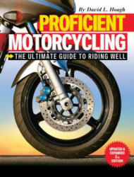Proficient Motorcycling - David L. Hough (ISBN: 9781620081198)