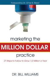 Marketing the Million Dollar Practice: 27 Steps to Follow to Grow 1/2 Million a Year (ISBN: 9781619200227)