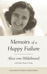 Memoirs of a Happy Failure (ISBN: 9781618901262)