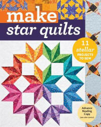 Make: Star Quilts - 11 Stellar Projects to Sew (ISBN: 9781617452536)