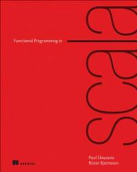 Functional Programming in Scala - Paul Chiusano (ISBN: 9781617290657)