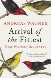 Arrival of the Fittest: How Nature Innovates (ISBN: 9781617230219)