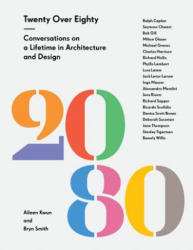 20 Over 80 - Conversations with Legends of Architecture and Design (ISBN: 9781616892814)