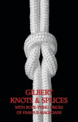 Gilbert Knots & Splices with Rope-Tying Tricks (ISBN: 9781616461829)