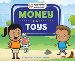 Money for Toys - Mary Elizabeth Salzmann, Paula Austin, Diane Craig (ISBN: 9781616410322)