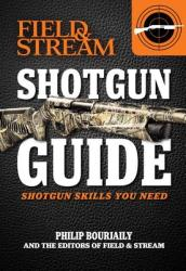 Field & Stream Shotgun Guide: Shotgun Skills You Need (ISBN: 9781616284855)