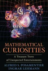 Mathematical Curiosities: A Treasure Trove of Unexpected Entertainments (ISBN: 9781616149314)