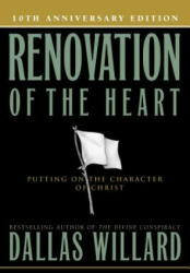 Renovation of the Heart: Putting on the Character of Christ (ISBN: 9781615216321)