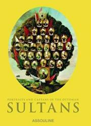 Portraits and Caftans of the Ottoman Sultans (ISBN: 9781614281054)