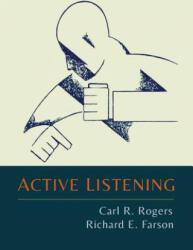 Active Listening - Carl R. Rogers, Richard Evans Farson (ISBN: 9781614278726)