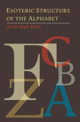 Esoteric Structure of the Alphabet (ISBN: 9781614278405)